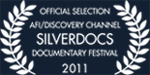 SILVERDOCS AFI/Discovery Channel Documentary Festival: June 20-26 2011