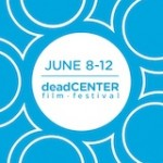 deadCENTER film festival, Oklahoma June 10 2011