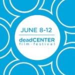 deadCENTER film festival, Oklahoma June 10 2011